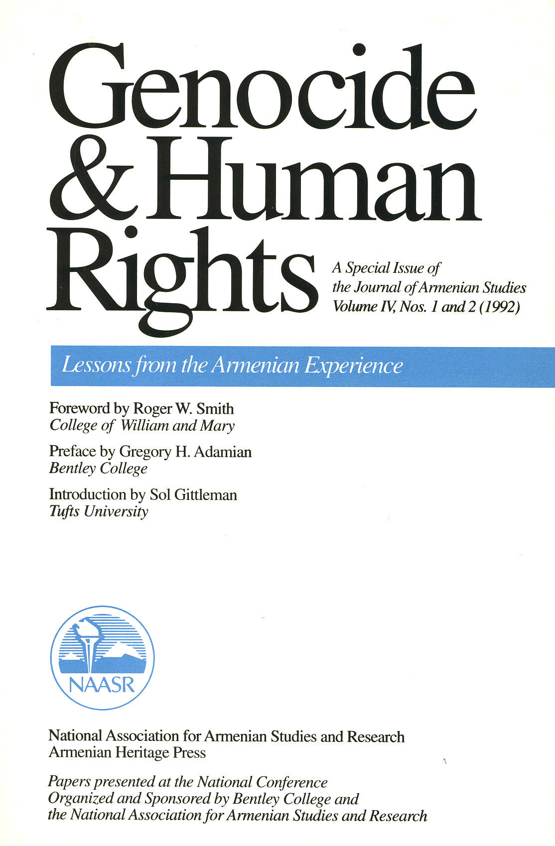 JOURNAL OF ARMENIAN STUDIES: Volume IV, Numbers 1 & 2: 1992 Special Issue: Genocide and Human Rights: Lessons from the Armenian Experience