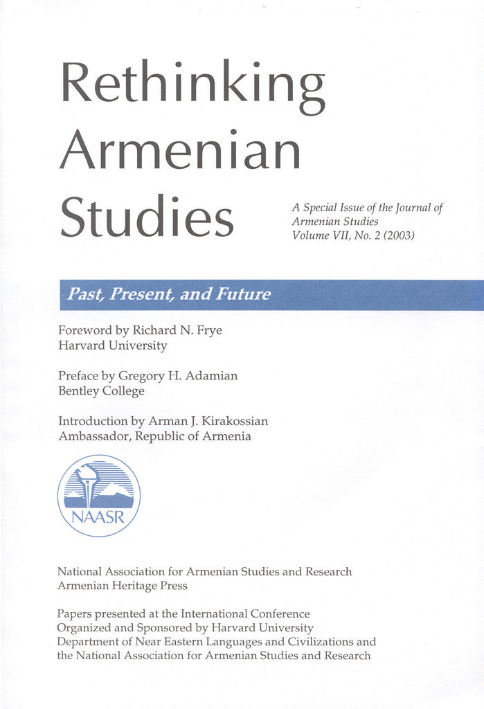 JOURNAL OF ARMENIAN STUDIES; Volume VII, Number 2: Fall 2003 Special Issue: Rethinking Armenian Studies: Past Present and Future