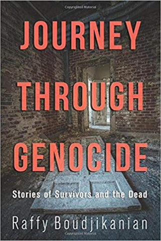 JOURNEY THROUGH GENOCIDE: Stories of Survivors and the Dead