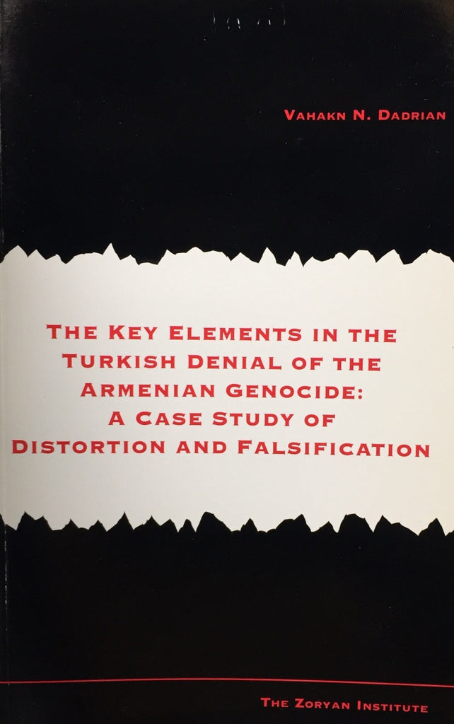 KEY ELEMENTS IN THE TURKISH DENIAL OF THE ARMENIAN GENOCIDE