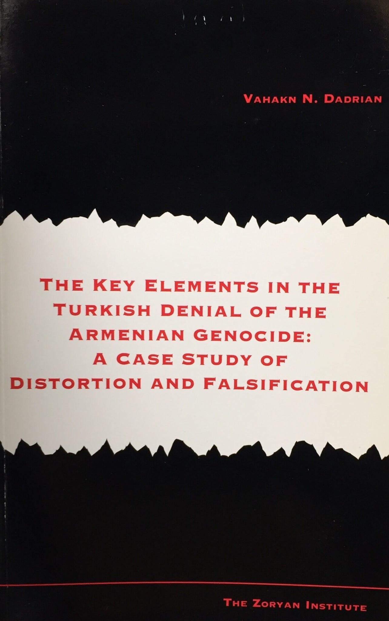 KEY ELEMENTS IN THE TURKISH DENIAL OF THE ARMENIAN GENOCIDE: