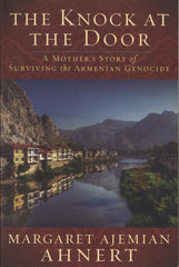 KNOCK AT THE DOOR: A Mother's Story of Surviving the Armenian Genocide