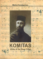 KOMITAS: Victim of the Great Crime