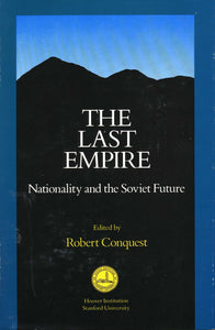 LAST EMPIRE: Nationality and the Soviet Future