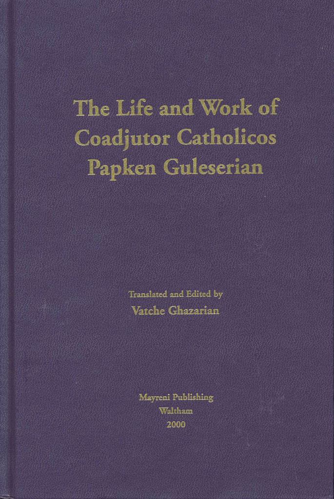 LIFE AND WORK OF COADJUTOR CATHOLICOS PAPKEN GULESERIAN
