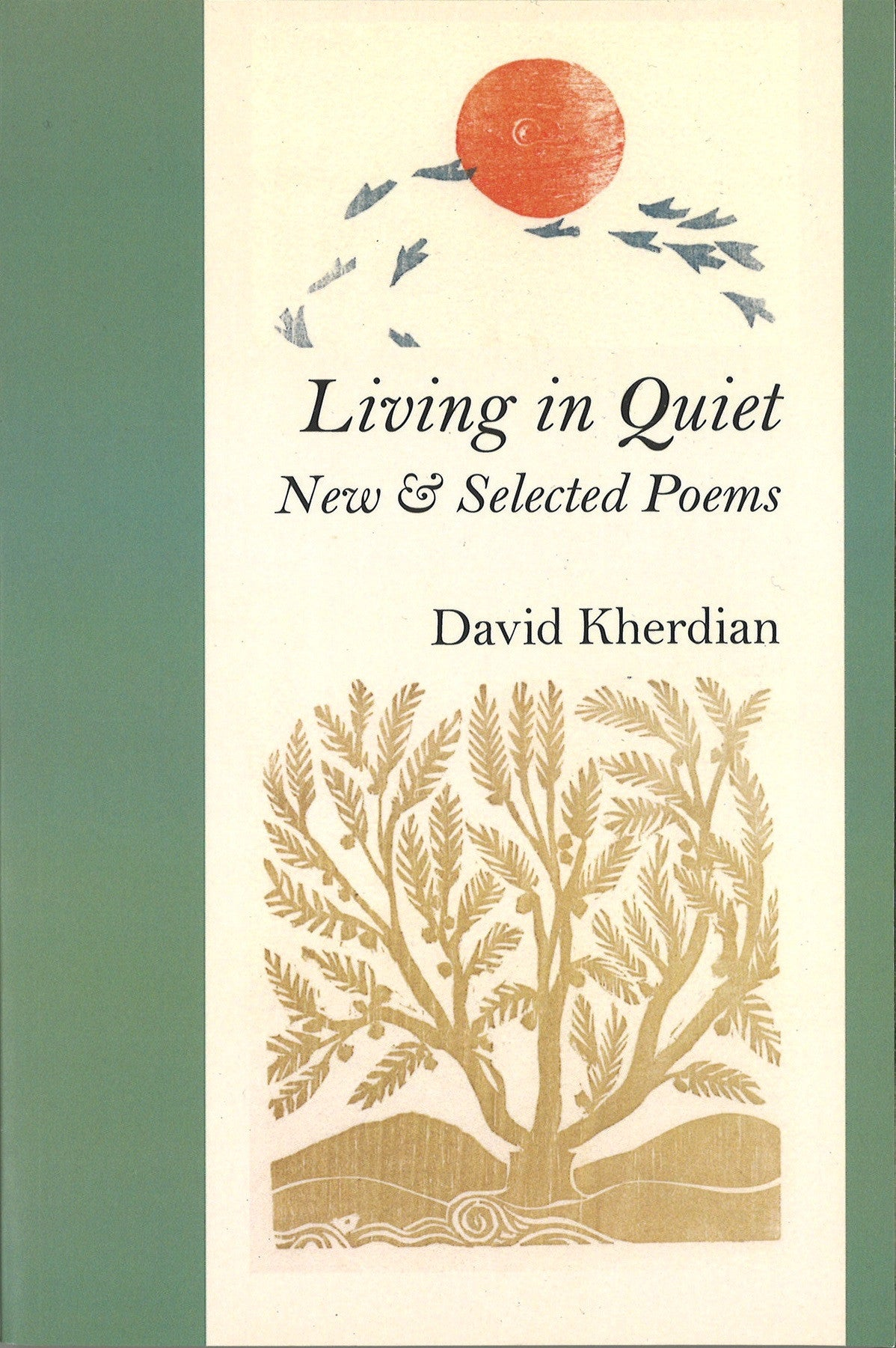 LIVING IN QUIET: New & Selected Poems