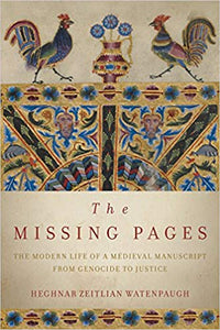 MISSING PAGES: The Modern Life of a Medieval Manuscript, from Genocide to Justice