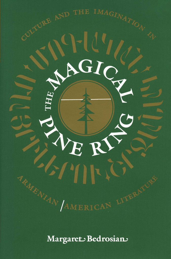 MAGICAL PINE RING: Culture and Imagination in Armenian-American Literature