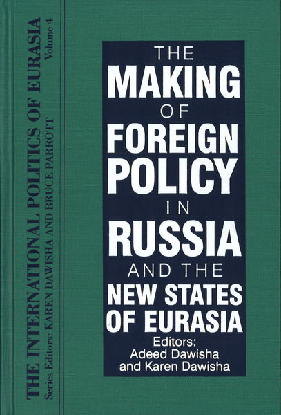 MAKING OF FOREIGN POLICY IN RUSSIA AND THE NEW STATES OF EURASIA