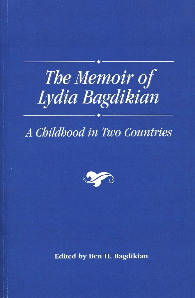 MEMOIR OF LYDIA BAGDIKIAN: A Childhood in Two Countries