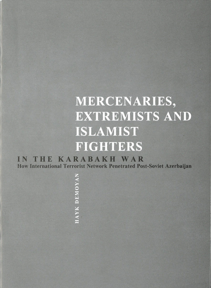 MERCENARIES, EXTREMISTS AND ISLAMIST FIGHTERS IN THE KARABAKH WAR
