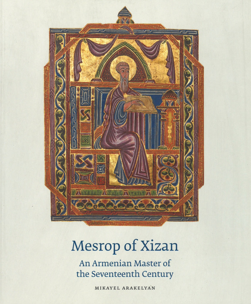 MESROB OF XIZAN: An Armenian Master of the 17th Century