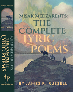 Misak Medzarents: The Complete Lyric Poems