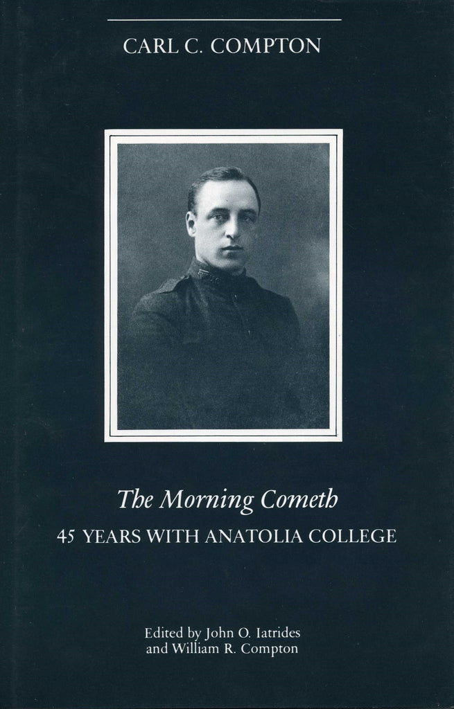 MORNING COMETH: 45 YEARS WITH ANATOLIA COLLEGE