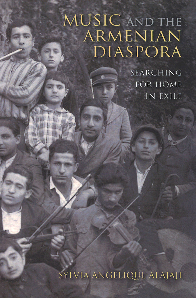 MUSIC AND THE ARMENIAN DIASPORA: Searching for Home in Exile