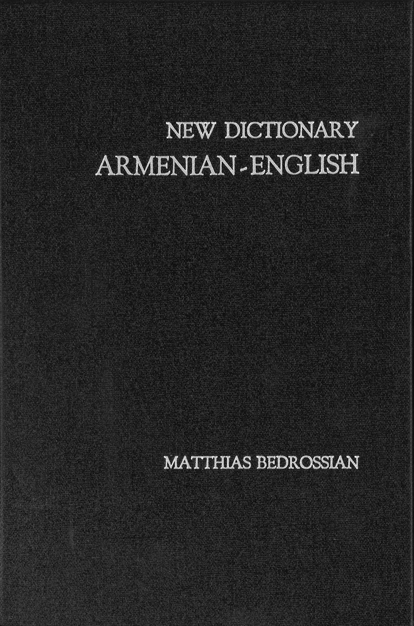 NEW DICTIONARY: ARMENIAN-ENGLISH ENGLISH-ARMENIAN