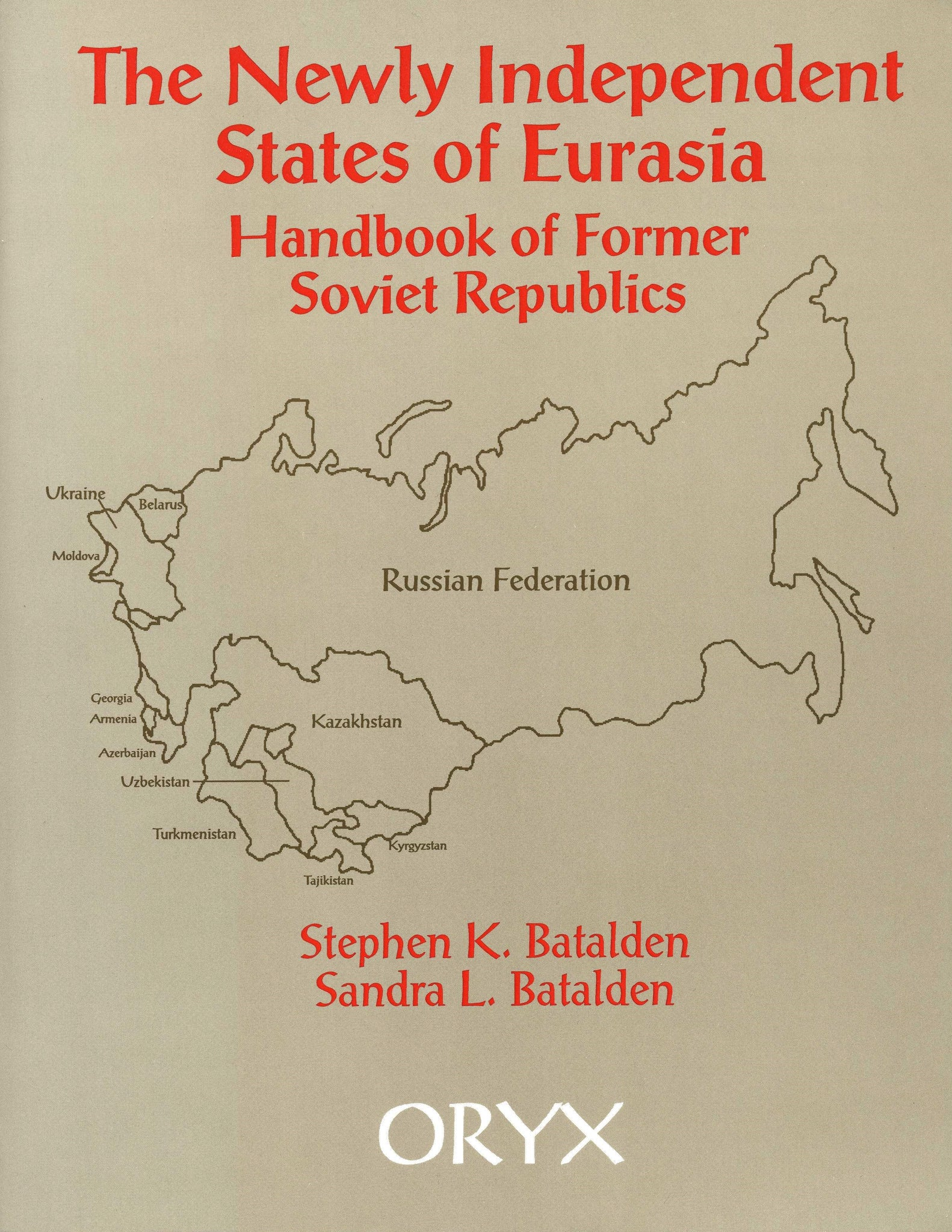 NEWLY INDEPENDENT STATES OF EURASIA: A Handbook of Former Soviet Republics