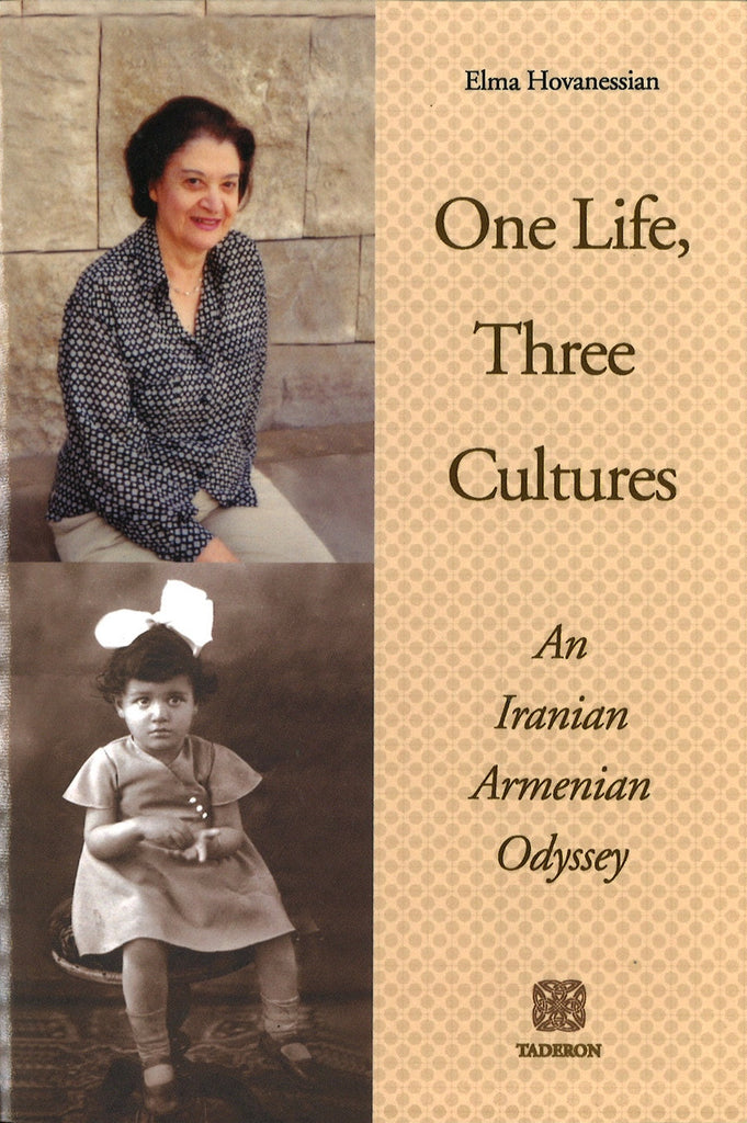 ONE LIFE, THREE CULTURES: AN IRANIAN ARMENIAN ODYSSEY