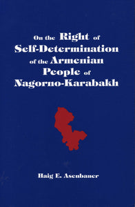 ON THE RIGHT OF SELF-DETERMINATION of the Armenian People of Nagorno-Karabakh