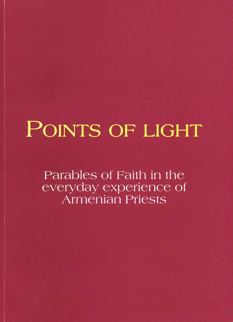 POINTS OF LIGHT: Parables of Faith in the everyday experience of Armenian Priests