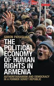 POLITICAL ECONOMY OF HUMAN RIGHTS IN ARMENIA: Authoritarianism and Democracy in a Former Soviet Republic