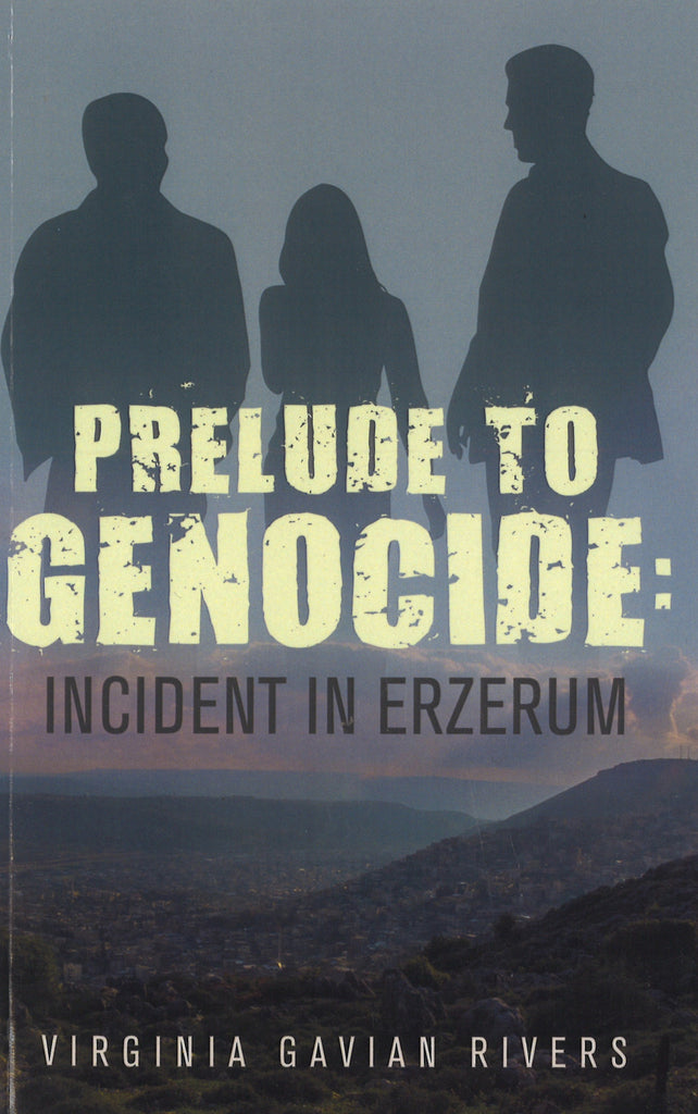 PRELUDE TO GENOCIDE: Incident in Erzerum