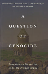 A QUESTION OF GENOCIDE: Armenians and Turks at the End of the Ottoman Empire