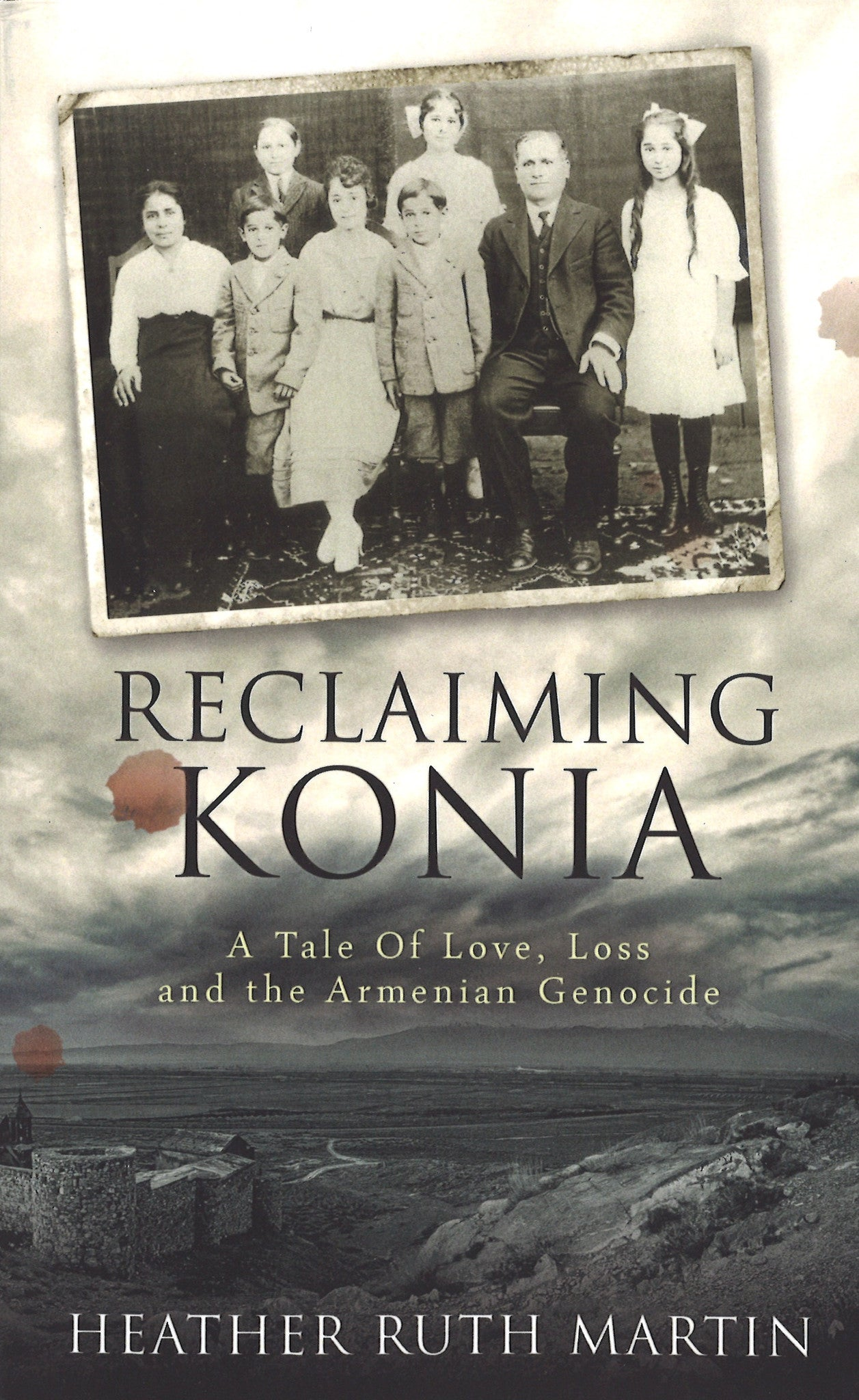 RECLAIMING KONIA: A Tale of Love, Loss and the Armenian Genocide