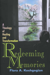 REDEEMING MEMORIES: A Theology of Healing and Transformation