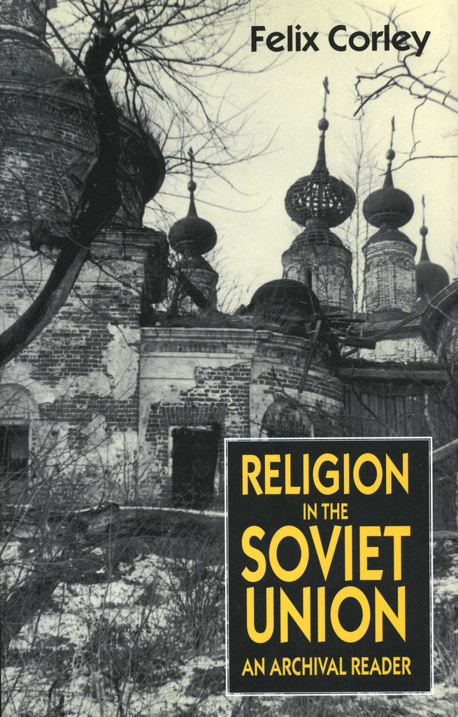 RELIGION IN THE SOVIET UNION: An Archival Reader