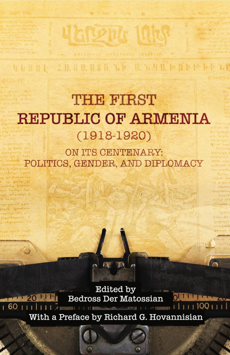 First Republic of Armenia (1918-1920) on its Centenary: Politics, Gender, and Diplomacy