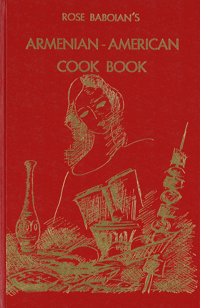 ARMENIAN-AMERICAN COOK BOOK: Simplified Armenian Near East Recipes