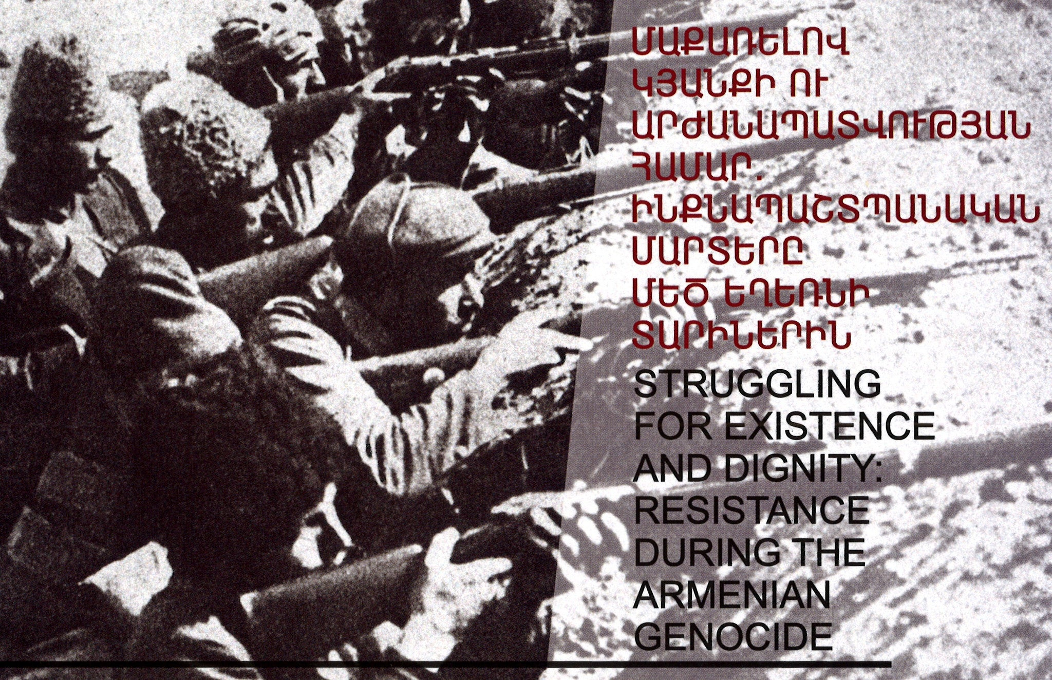 STRUGGLING FOR EXISTENCE AND DIGNITY: RESISTANCE DURING THE ARMENIAN GENOCIDE