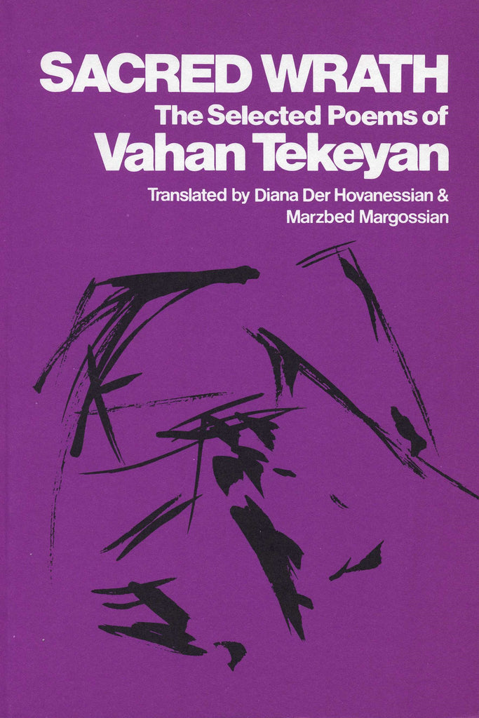 SACRED WRATH: The Selected Poems of Vahan Tekeyan