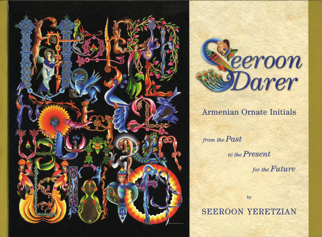 SEEROON DARER: Armenian Ornate Initials from the Past to the Present for the Future