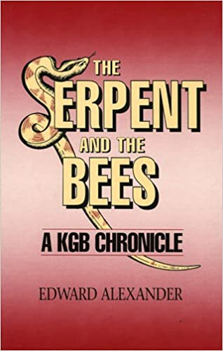 SERPENT AND THE BEES: A KGB Chronicle