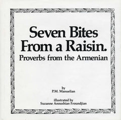 SEVEN BITES FROM A RAISIN: Proverbs from the Armenian