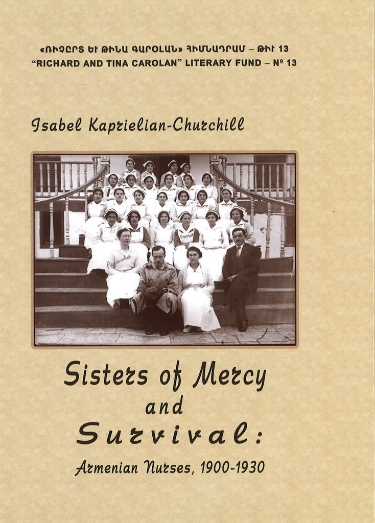 SISTERS OF MERCY AND SURVIVAL: Armenian Nurses, 1900-1930