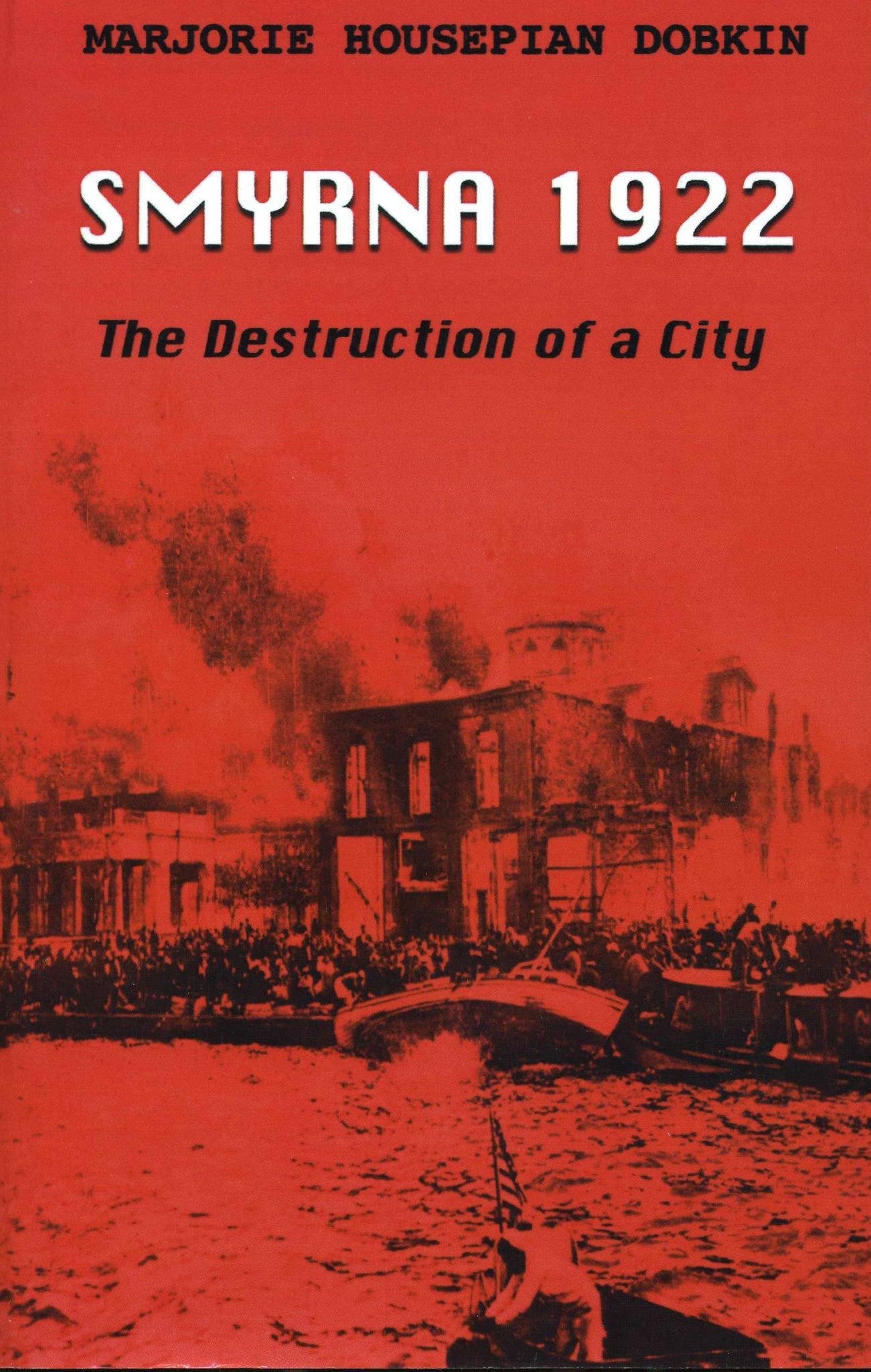 SMYRNA 1922: Destruction of a City