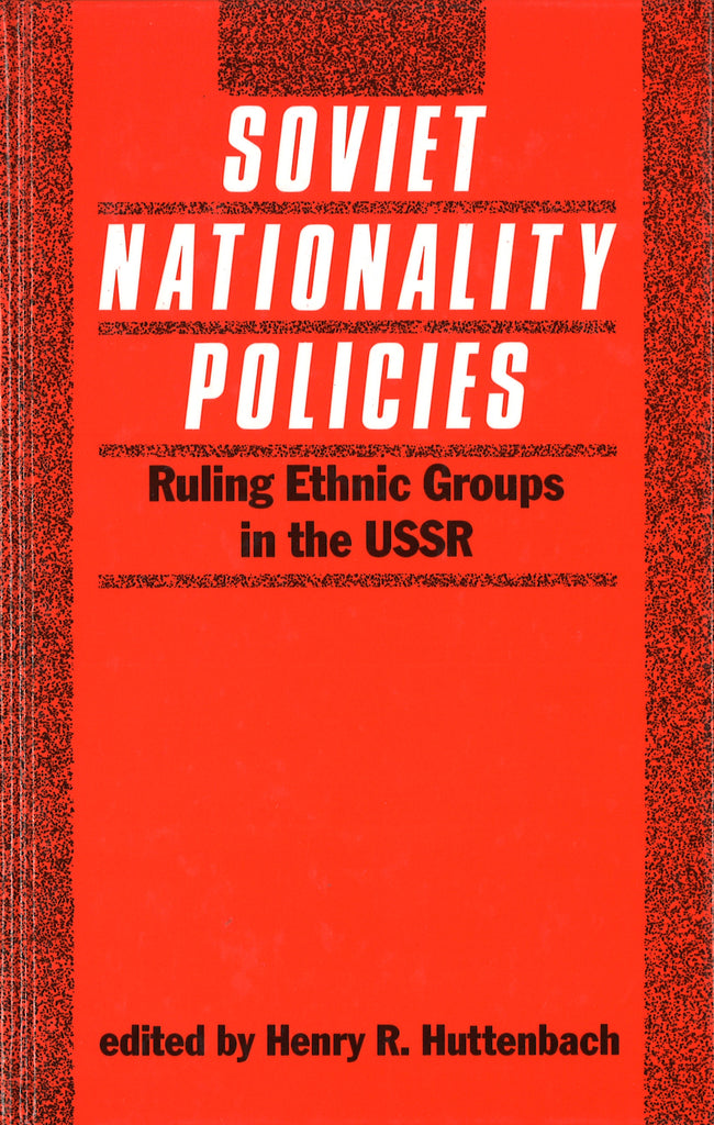 SOVIET NATIONALITY POLICIES: Ruling Ethnic Groups in the USSR