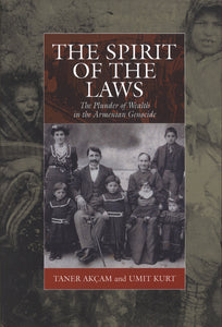 SPIRIT OF THE LAWS: The Plunder of Wealth in the Armenian Genocide