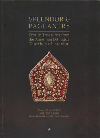 SPLENDOR AND PAGEANTRY: TEXTILE TREASURES FROM THE ARMENIAN ORTHODOX CHURCHES