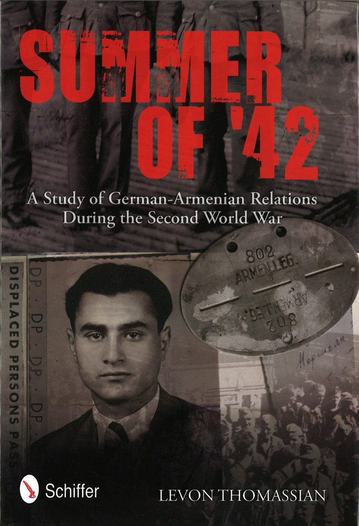 SUMMER OF 42: A Study of German-Armenian Relations During the Second World War