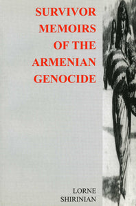 SURVIVOR MEMOIRS OF THE ARMENIAN GENOCIDE