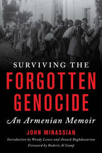 Surviving the Forgotten Genocide: An Armenian Memoir