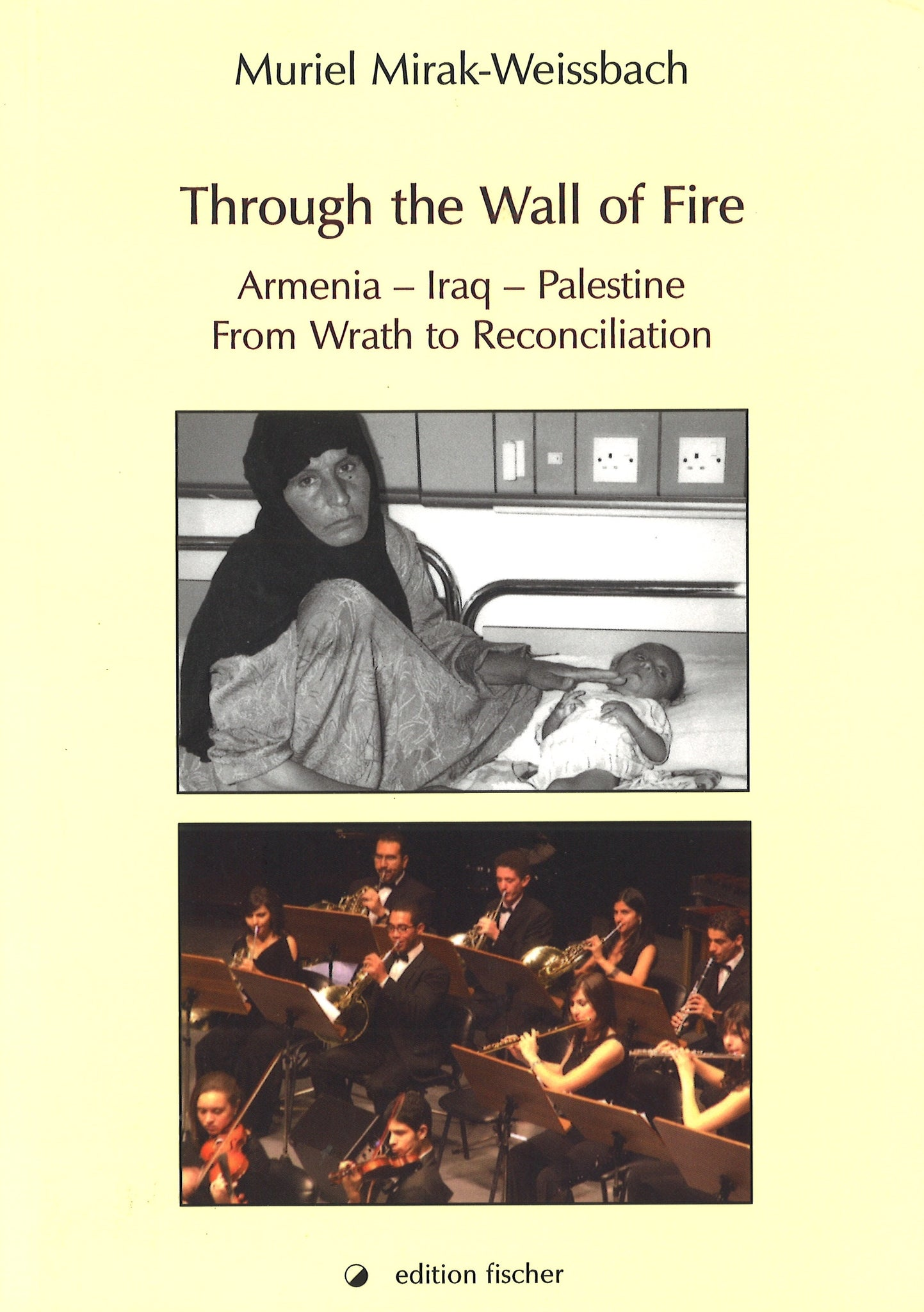 THROUGH THE WALL OF FIRE - Armenia - Iraq - Palestine: From Wrath to Reconciliation