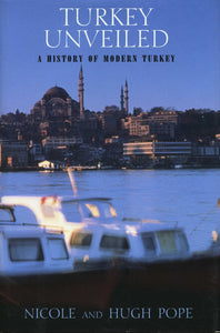 TURKEY UNVEILED: A History of Modern Turkey