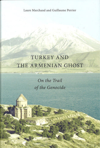 TURKEY AND THE ARMENIAN GHOST:  On the Trail of the Genocide