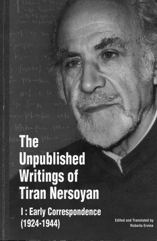 UNPUBLISHED WRITINGS OF TIRAN NERSOYAN: Early Correspondence (1924-1944)