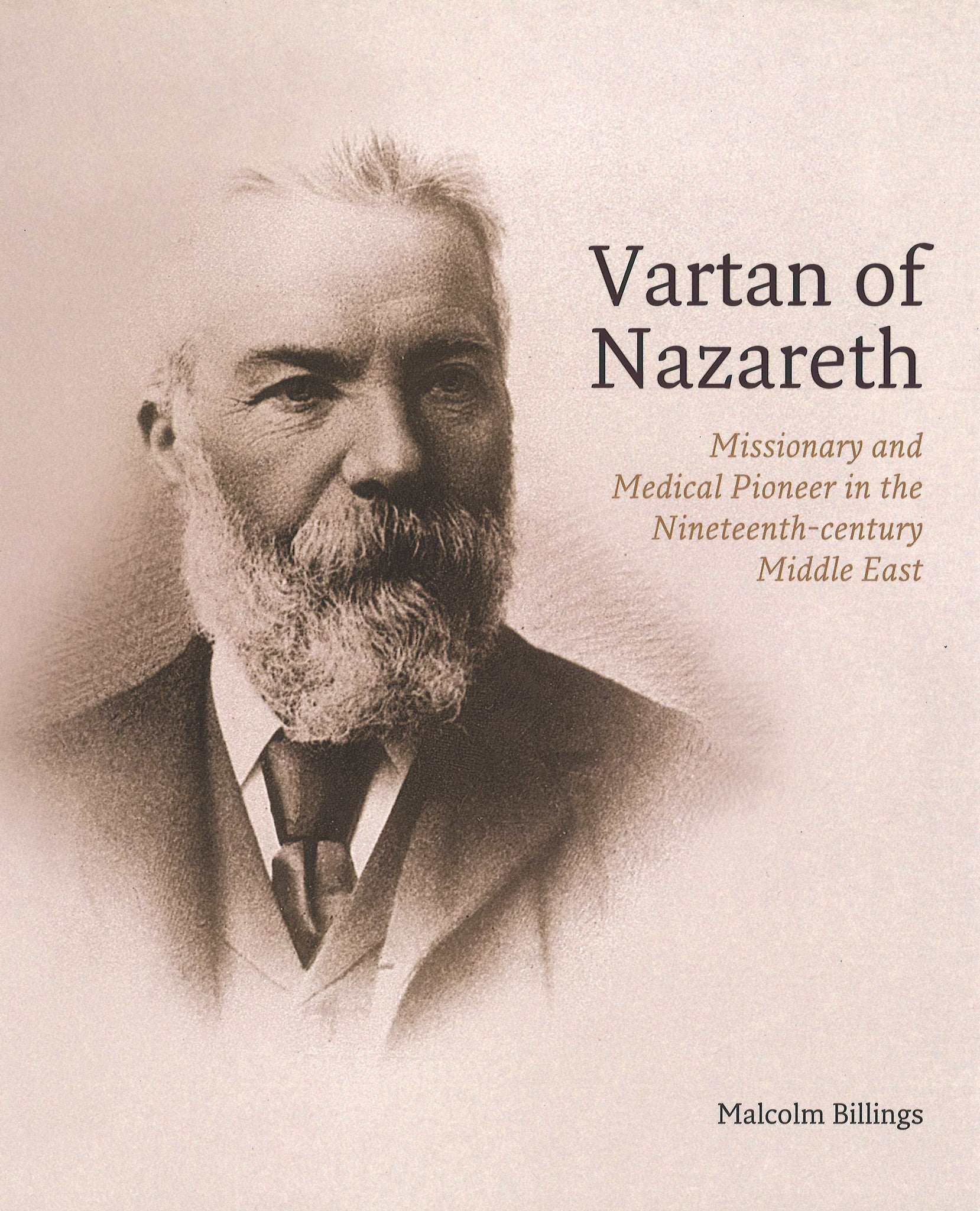 VARTAN OF NAZARETH: Missionary and Medical Pioneer in the Nineteenth Centrury Middle East